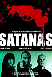 Satanás (2007) Poster - Movie Forum, Cast, Reviews