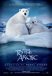 To the Arctic 3D (2012) Poster - Movie Forum, Cast, Reviews