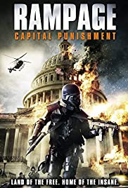 Rampage: Capital Punishment (2014) Poster - Movie Forum, Cast, Reviews
