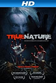 True Nature (2010) Poster - Movie Forum, Cast, Reviews