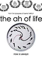 Image of The Ah of Life