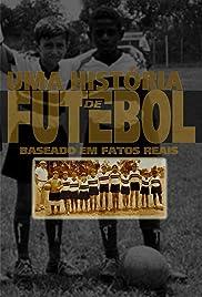Uma História de Futebol(1998) Poster - Movie Forum, Cast, Reviews