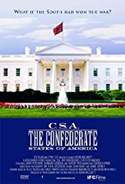 C.S.A.: The Confederate States of America (2004) Poster - Movie Forum, Cast, Reviews