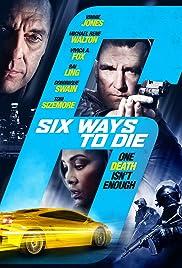 6 Ways to Die(2015) Poster - Movie Forum, Cast, Reviews