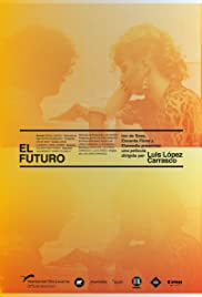 El futuro(2013) Poster - Movie Forum, Cast, Reviews