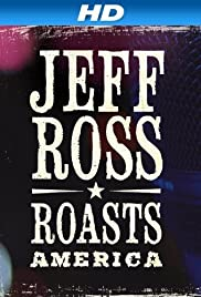Jeff Ross Roasts America (2012) Poster - TV Show Forum, Cast, Reviews