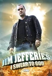 Jim Jefferies: I Swear to God(2009) Poster - TV Show Forum, Cast, Reviews