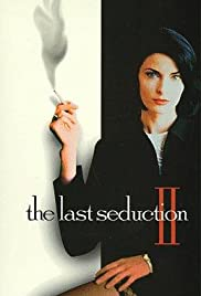 The Last Seduction II (1999) Poster - Movie Forum, Cast, Reviews