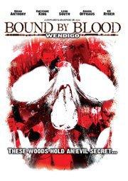 Wendigo: Bound by Blood (2010)