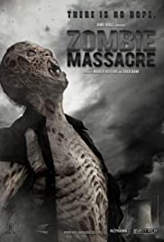 Zombie Massacre (2013) Poster - Movie Forum, Cast, Reviews