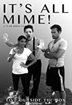 It's All Mime!