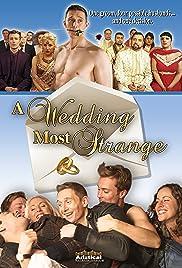 A Wedding Most Strange(2011) Poster - Movie Forum, Cast, Reviews