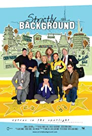 Strictly Background (2007) Poster - Movie Forum, Cast, Reviews