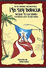 Yo soy Boricua, pa'que tu lo sepas! (2006) Poster - Movie Forum, Cast, Reviews