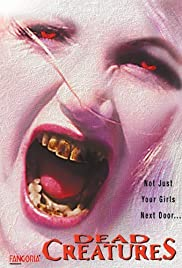 Dead Creatures(2001) Poster - Movie Forum, Cast, Reviews
