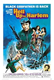 Hell Up in Harlem (1973) Poster - Movie Forum, Cast, Reviews