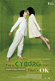 I'm a Cyborg, But That's OK (2006) Poster - Movie Forum, Cast, Reviews