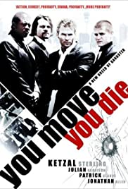 You Move You Die(2007) Poster - Movie Forum, Cast, Reviews