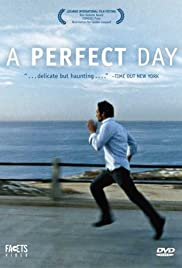 A Perfect Day(2005) Poster - Movie Forum, Cast, Reviews