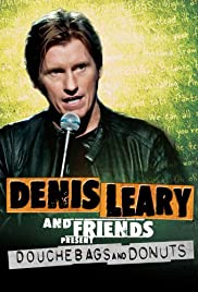 Denis Leary & Friends Presents: Douchbags & Donuts Poster