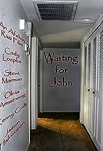 Waiting for John