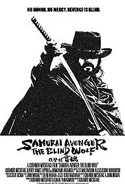 Samurai Avenger: The Blind Wolf(2009) Poster - Movie Forum, Cast, Reviews