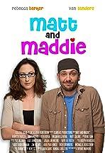 Matt and Maddie