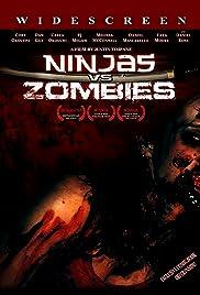Ninjas vs. Zombies(2008) Poster - Movie Forum, Cast, Reviews