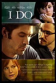 I Do(2012) Poster - Movie Forum, Cast, Reviews