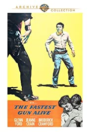 The Fastest Gun Alive (1956) Poster - Movie Forum, Cast, Reviews
