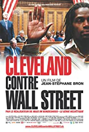 Cleveland Versus Wall Street(2010) Poster - Movie Forum, Cast, Reviews