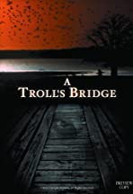 A Troll's Bridge