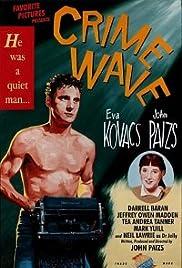 Crime Wave(1985) Poster - Movie Forum, Cast, Reviews