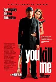 You Kill Me(2007) Poster - Movie Forum, Cast, Reviews