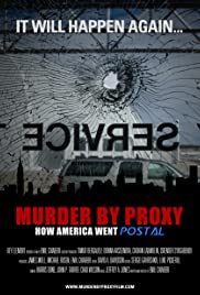Murder by Proxy: How America Went Postal (2010) Poster - Movie Forum, Cast, Reviews