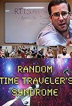 RTTS (Random Time Traveler's Syndrome)