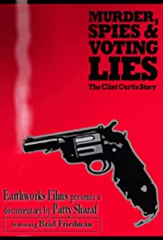Murder, Spies & Voting Lies: The Clint Curtis Story Poster