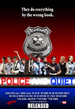 Police and Quiet