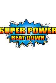 Super Power Beat Down Poster - TV Show Forum, Cast, Reviews