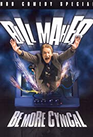 Bill Maher: Be More Cynical(2000) Poster - TV Show Forum, Cast, Reviews