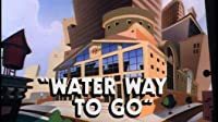 Water Way to Go