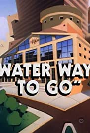 Water Way to Go Poster