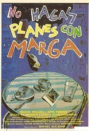 No hagas planes con Marga Poster