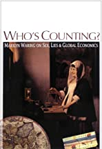 Who's Counting? Marilyn Waring on Sex, Lies and Global Economics