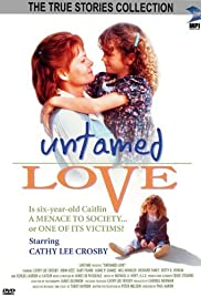 Untamed Love (1994) Poster - Movie Forum, Cast, Reviews