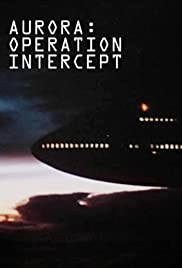 Aurora: Operation Intercept (1995) Poster - Movie Forum, Cast, Reviews