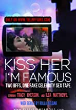 Kiss Her I'm Famous