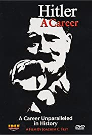Hitler, a Career (1977) Poster - Movie Forum, Cast, Reviews
