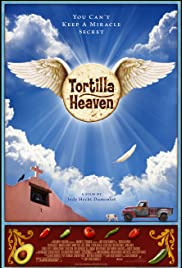 Tortilla Heaven (2007) Poster - Movie Forum, Cast, Reviews