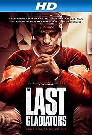 The Last Gladiators(2011) Poster - Movie Forum, Cast, Reviews